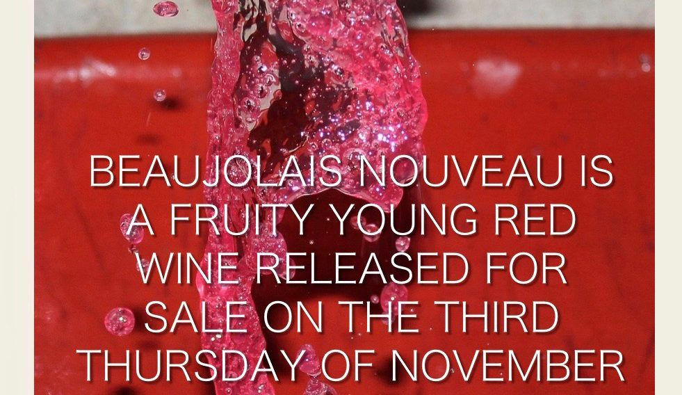 Beaujolais Nouveau is a fruity young red wine released for sale on the third Tuesday in November. The Vintry | Hunter Valley Accommodation